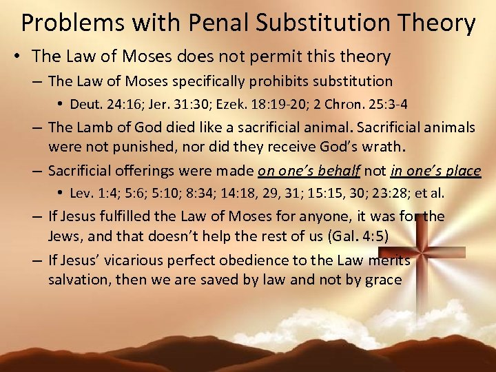 Problems with Penal Substitution Theory • The Law of Moses does not permit this