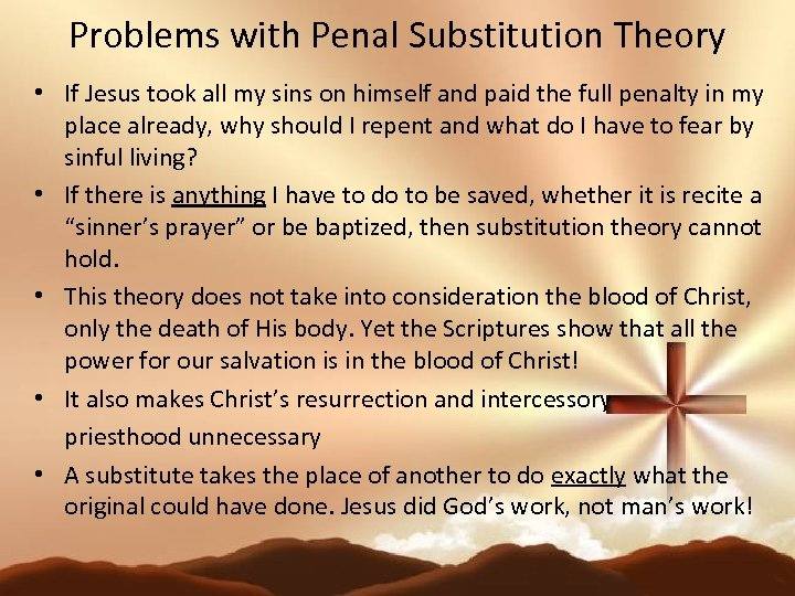 Problems with Penal Substitution Theory • If Jesus took all my sins on himself