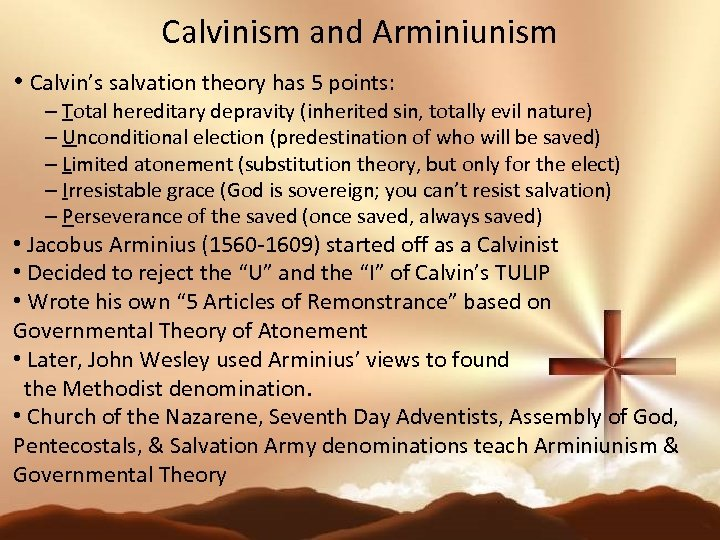 Calvinism and Arminiunism • Calvin's salvation theory has 5 points: – Total hereditary depravity