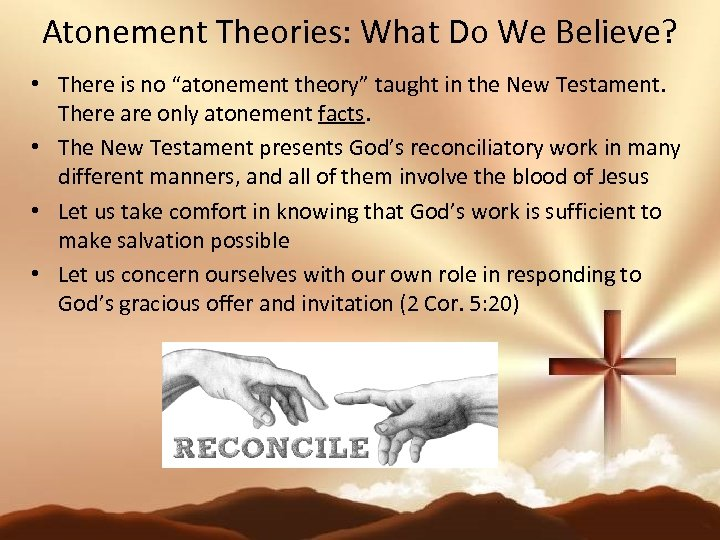 "Atonement Theories: What Do We Believe? • There is no ""atonement theory"" taught in"
