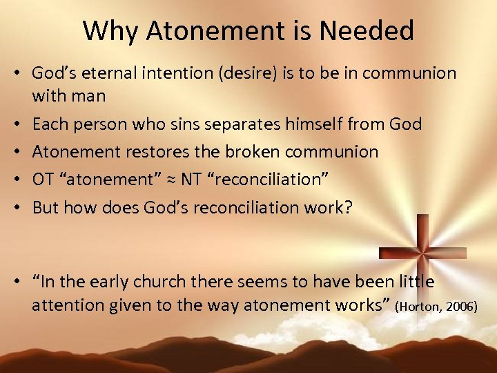 Why Atonement is Needed • God's eternal intention (desire) is to be in communion