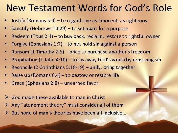 New Testament Words for God's Role • • • Justify (Romans 5: 9) –
