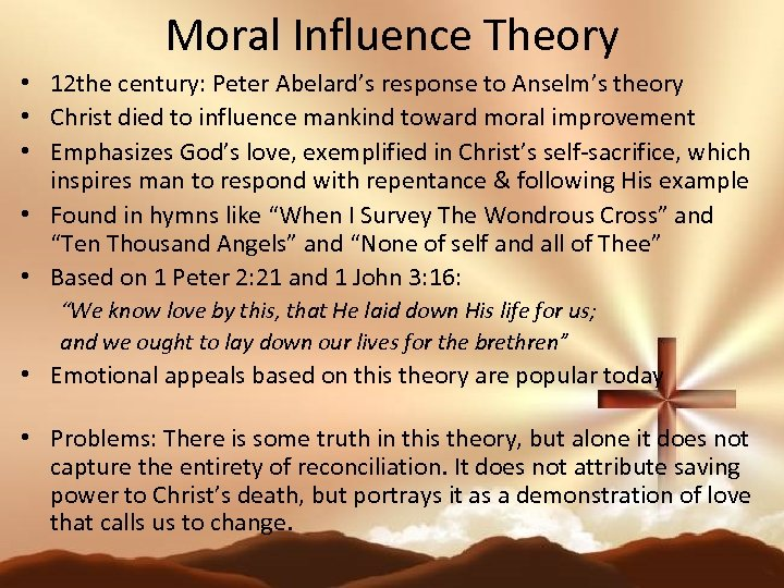 Moral Influence Theory • 12 the century: Peter Abelard's response to Anselm's theory •