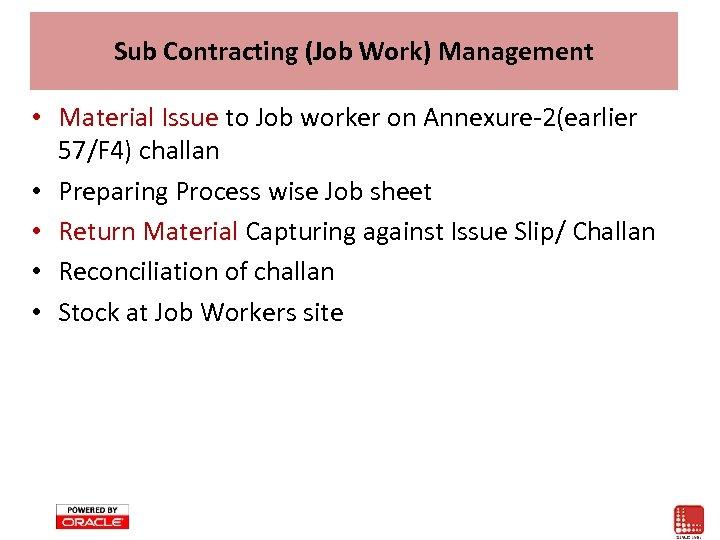 Sub Contracting (Job Work) Management • Material Issue to Job worker on Annexure-2(earlier 57/F