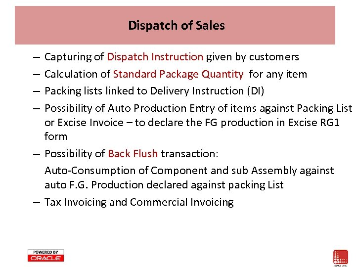Dispatch of Sales Capturing of Dispatch Instruction given by customers Calculation of Standard