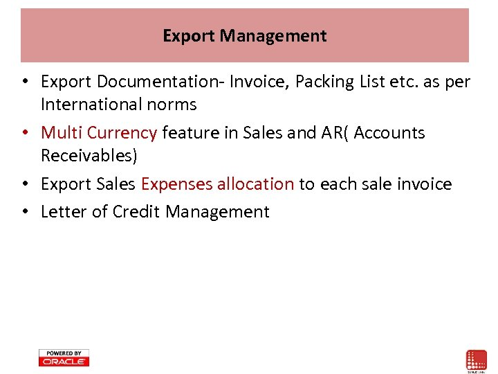 Export Management • Export Documentation- Invoice, Packing List etc. as per International norms •