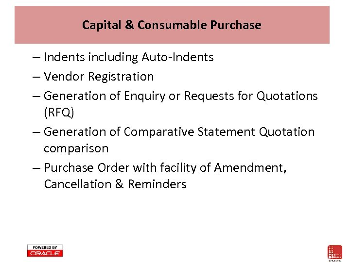 Capital & Consumable Purchase – Indents including Auto-Indents – Vendor Registration – Generation of