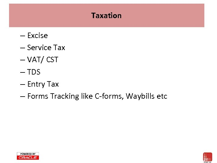 Taxation – Excise – Service Tax – VAT/ CST – TDS – Entry Tax
