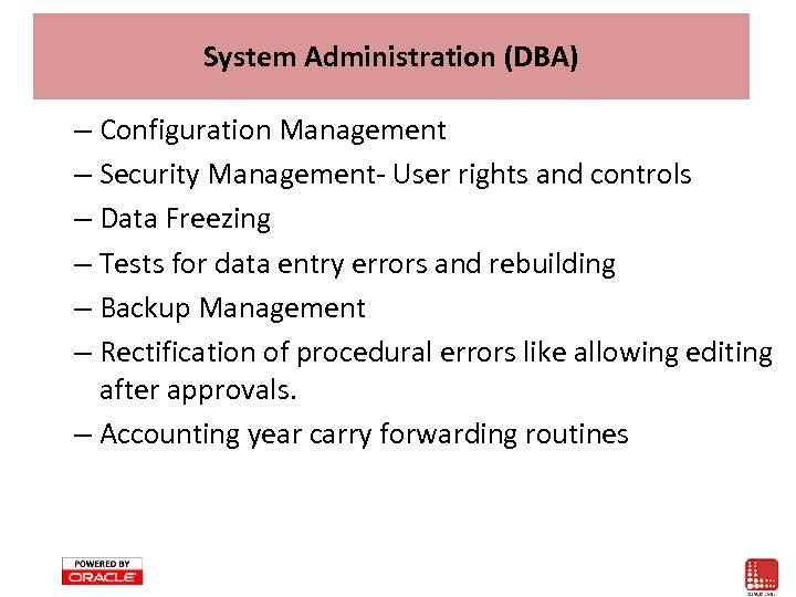 System Administration (DBA) – Configuration Management – Security Management- User rights and controls –