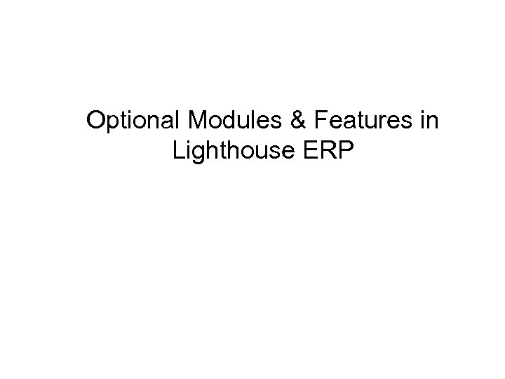 Optional Modules & Features in Lighthouse ERP