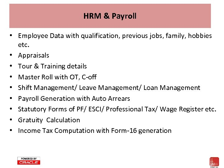 HRM & Payroll • Employee Data with qualification, previous jobs, family, hobbies etc. •