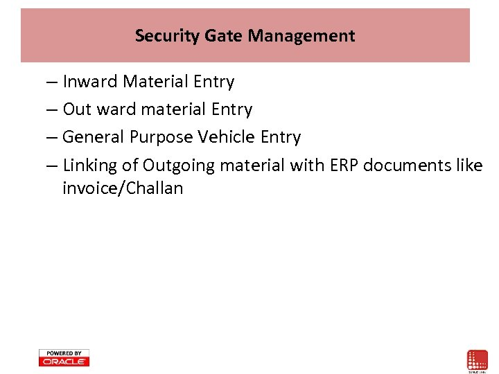 Security Gate Management – Inward Material Entry – Out ward material Entry – General