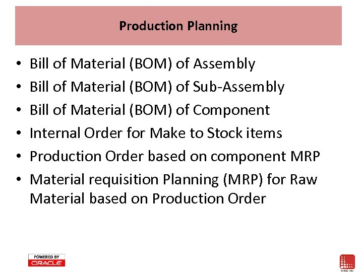 Production Planning • • • Bill of Material (BOM) of Assembly Bill of Material