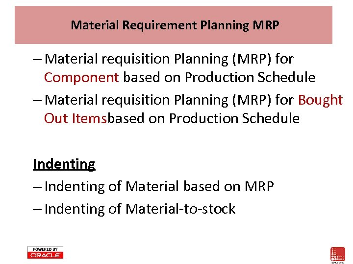 Material Requirement Planning MRP – Material requisition Planning (MRP) for Component based on Production