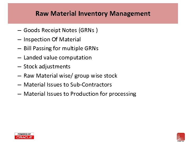Raw Material Inventory Management – – – – Goods Receipt Notes (GRNs ) Inspection
