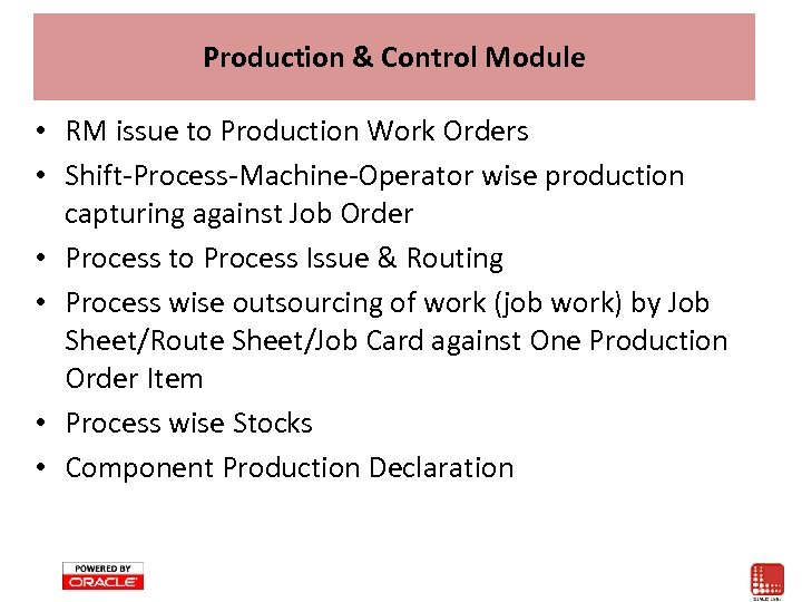 Production & Control Module • RM issue to Production Work Orders • Shift-Process-Machine-Operator wise