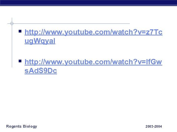§ http: //www. youtube. com/watch? v=z 7 Tc ug. Wqya. I § http: //www.