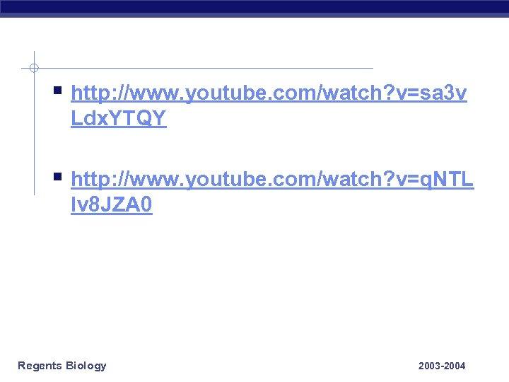 § http: //www. youtube. com/watch? v=sa 3 v Ldx. YTQY § http: //www. youtube.