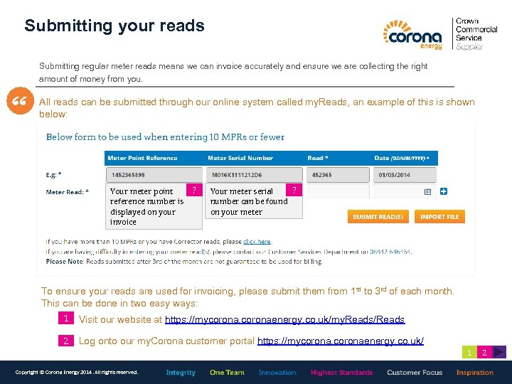 Submitting your reads Submitting regular meter reads means we can invoice accurately and ensure