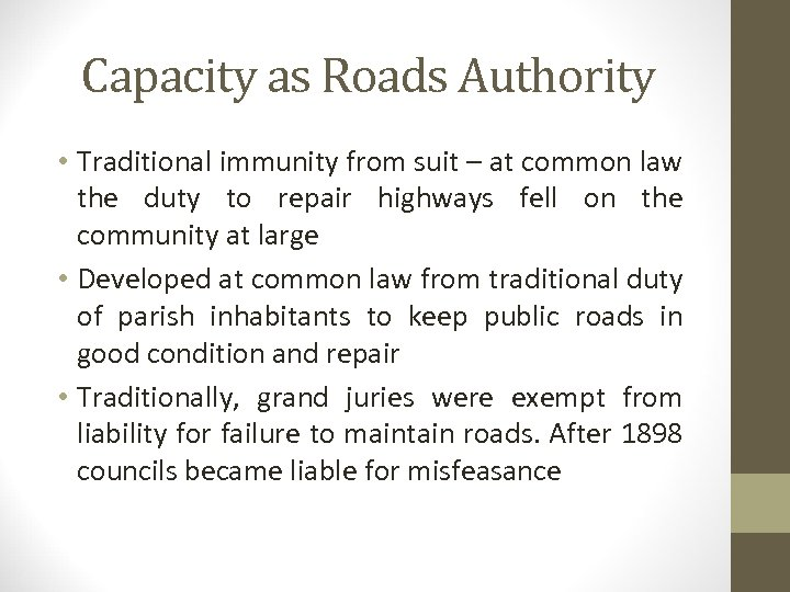 Capacity as Roads Authority • Traditional immunity from suit – at common law the