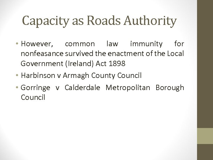 Capacity as Roads Authority • However, common law immunity for nonfeasance survived the enactment