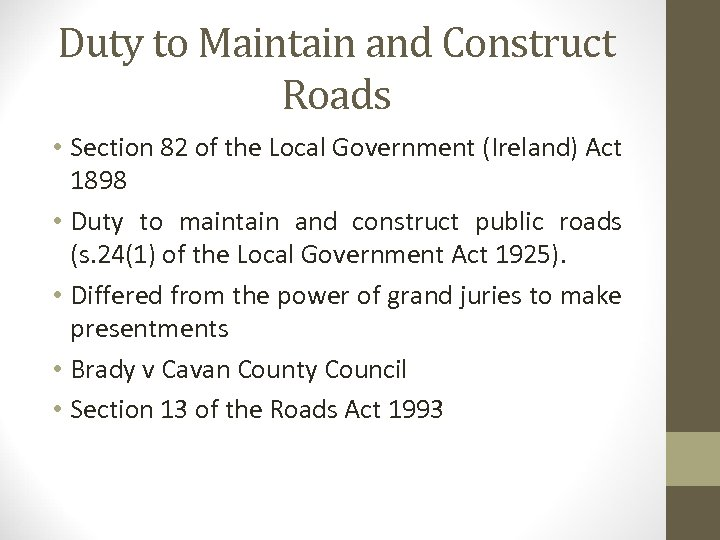 Duty to Maintain and Construct Roads • Section 82 of the Local Government (Ireland)