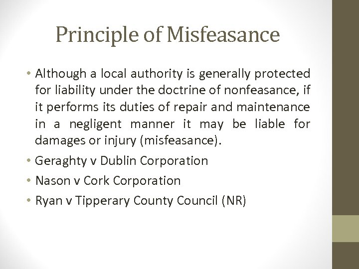 Principle of Misfeasance • Although a local authority is generally protected for liability under