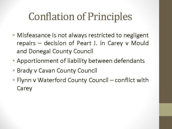 Conflation of Principles • Misfeasance is not always restricted to negligent repairs – decision