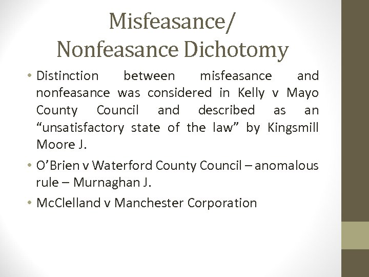 Misfeasance/ Nonfeasance Dichotomy • Distinction between misfeasance and nonfeasance was considered in Kelly v