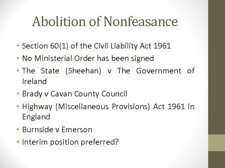 Abolition of Nonfeasance • Section 60(1) of the Civil Liability Act 1961 • No