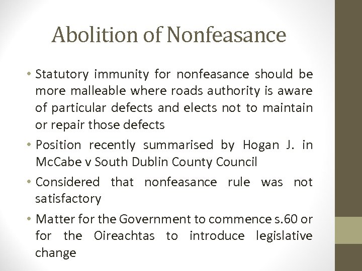 Abolition of Nonfeasance • Statutory immunity for nonfeasance should be more malleable where roads