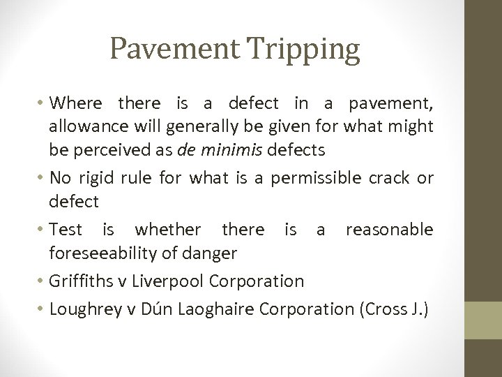 Pavement Tripping • Where there is a defect in a pavement, allowance will generally