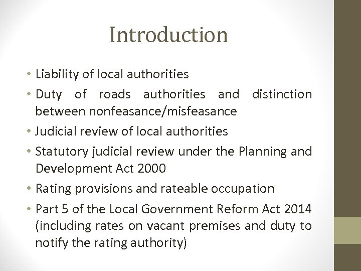 Introduction • Liability of local authorities • Duty of roads authorities and distinction between
