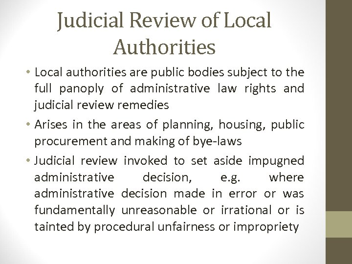 Judicial Review of Local Authorities • Local authorities are public bodies subject to the