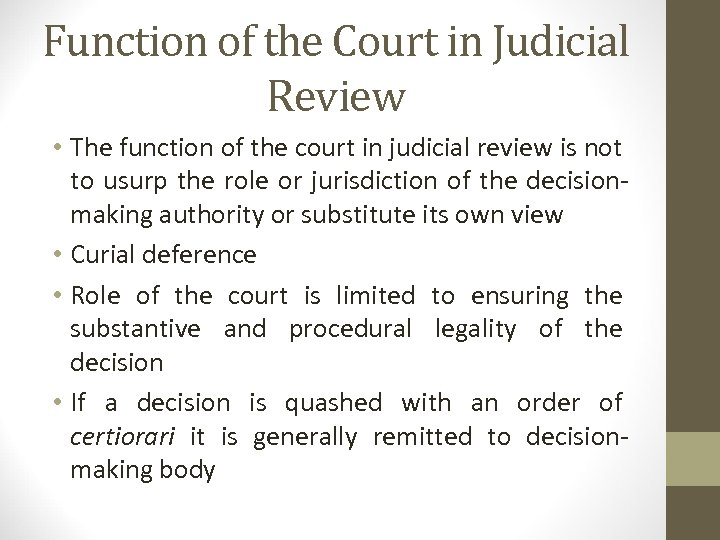 Function of the Court in Judicial Review • The function of the court in