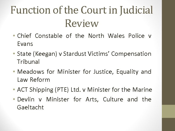 Function of the Court in Judicial Review • Chief Constable of the North Wales