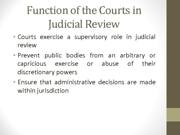 Function of the Courts in Judicial Review • Courts exercise a supervisory role in