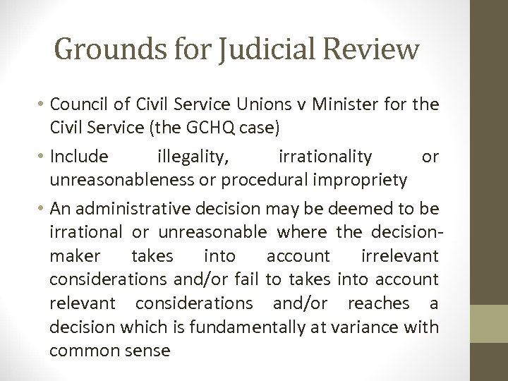 Grounds for Judicial Review • Council of Civil Service Unions v Minister for the