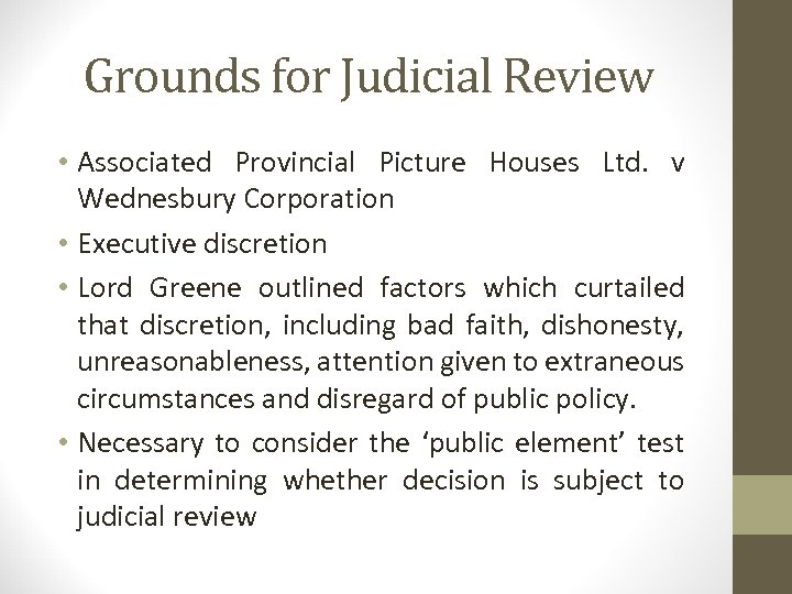 Grounds for Judicial Review • Associated Provincial Picture Houses Ltd. v Wednesbury Corporation •