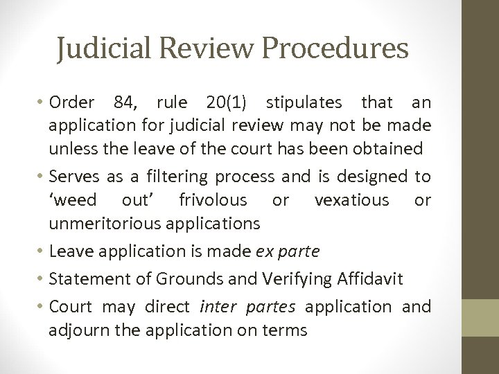 Judicial Review Procedures • Order 84, rule 20(1) stipulates that an application for judicial