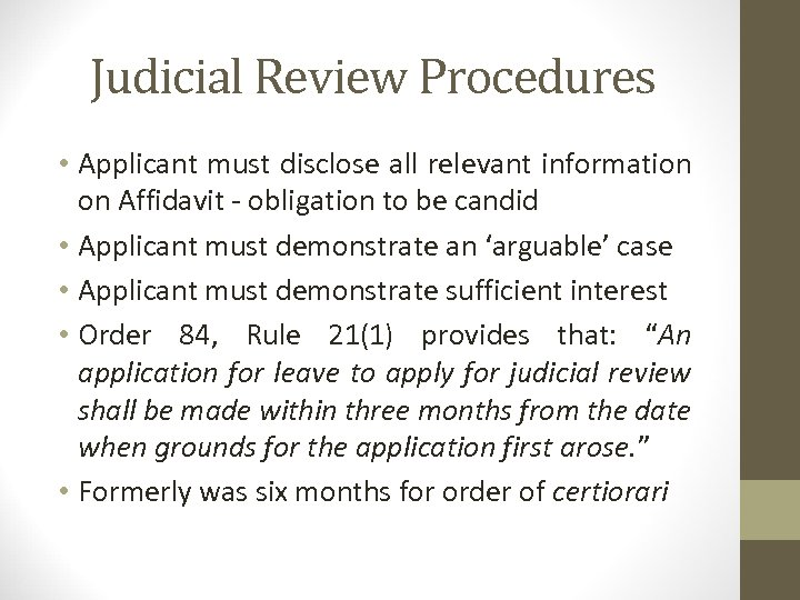Judicial Review Procedures • Applicant must disclose all relevant information on Affidavit - obligation