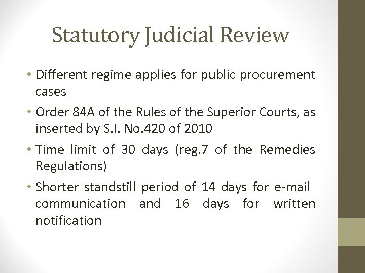 Statutory Judicial Review • Different regime applies for public procurement cases • Order 84