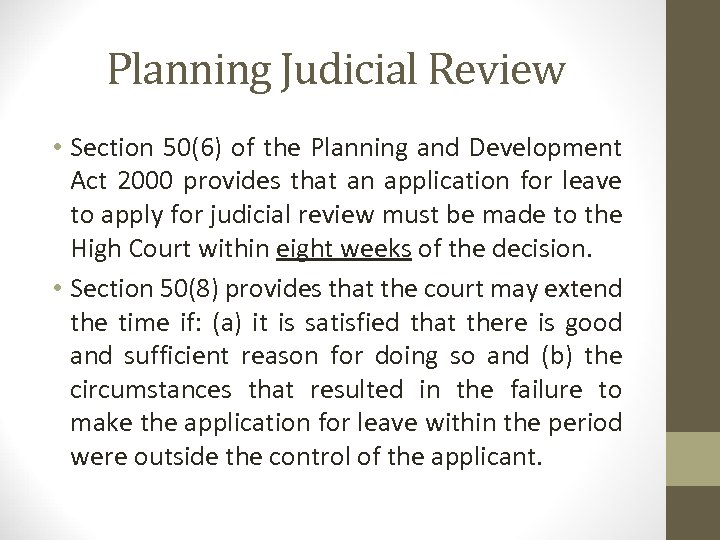 Planning Judicial Review • Section 50(6) of the Planning and Development Act 2000 provides
