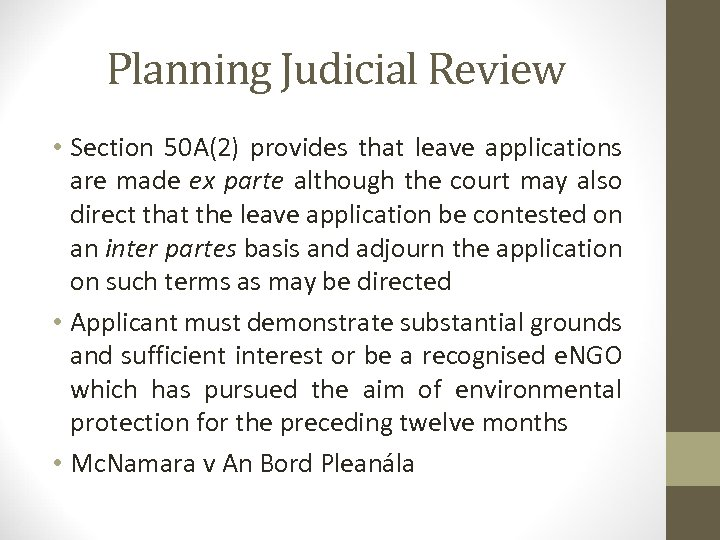 Planning Judicial Review • Section 50 A(2) provides that leave applications are made ex
