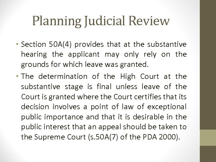 Planning Judicial Review • Section 50 A(4) provides that at the substantive hearing the