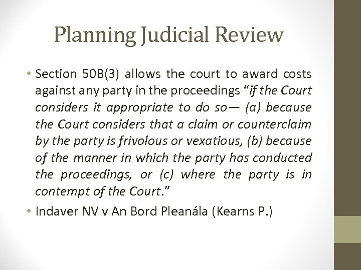 Planning Judicial Review • Section 50 B(3) allows the court to award costs against