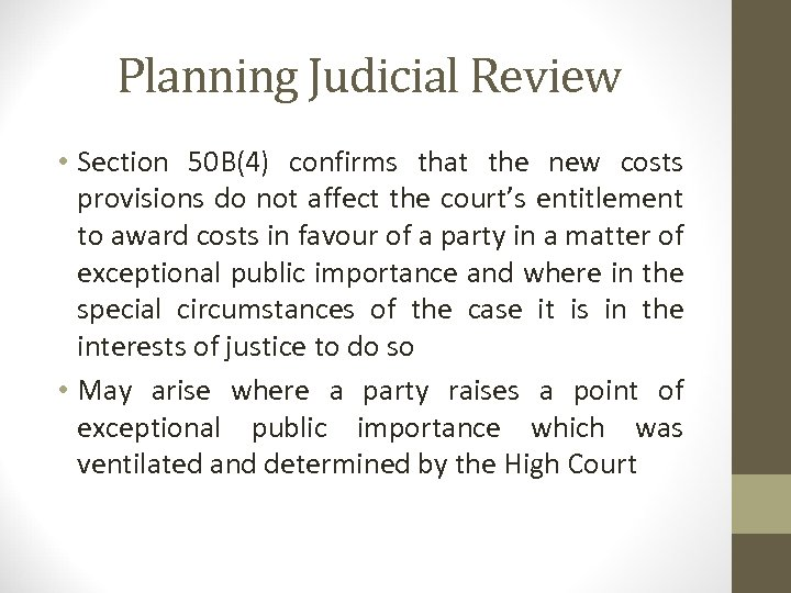 Planning Judicial Review • Section 50 B(4) confirms that the new costs provisions do