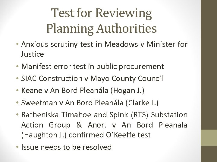 Test for Reviewing Planning Authorities • Anxious scrutiny test in Meadows v Minister for