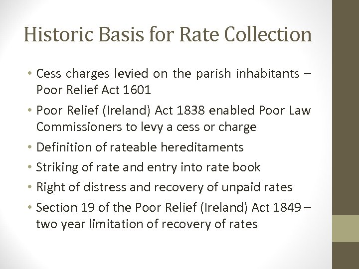 Historic Basis for Rate Collection • Cess charges levied on the parish inhabitants –