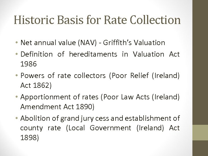 Historic Basis for Rate Collection • Net annual value (NAV) - Griffith's Valuation •